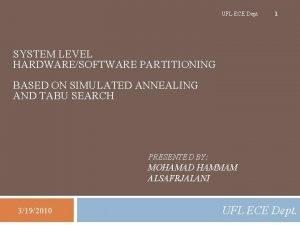 UFL ECE Dept 1 SYSTEM LEVEL HARDWARESOFTWARE PARTITIONING