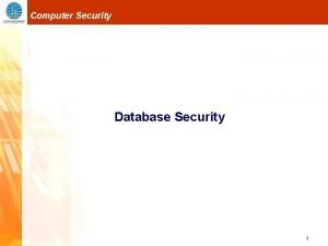 Computer Security Database Security 1 Computer Security Database