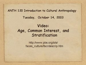ANTH 120 Introduction to Cultural Anthropology Tuesday October
