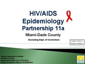 HIVAIDS Epidemiology Partnership 11 a MiamiDade County Excluding