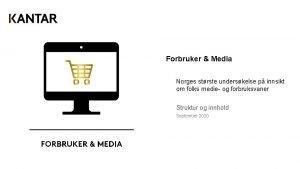Forbruker Media Norges strste underskelse p innsikt om