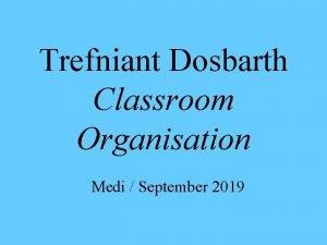 Trefniant Dosbarth Classroom Organisation Medi September 2019 Ffeithiau