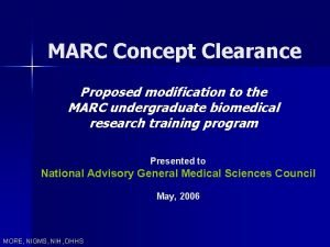 MARC Concept Clearance Proposed modification to the MARC