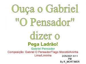 Pega Ladro Gabriel Pensador Composio Gabriel O PensadorTiago