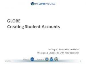GLOBE Creating Student Accounts Setting up my student