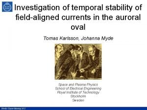 Investigation of temporal stability of fieldaligned currents in