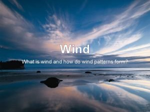 Wind What is wind and how do wind