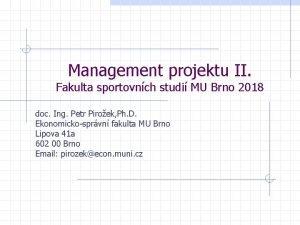 Management projektu II Fakulta sportovnch studi MU Brno