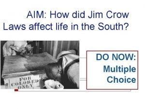 AIM How did Jim Crow Laws affect life