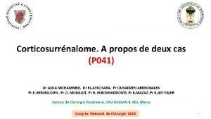 Corticosurrnalome A propos de deux cas P 041