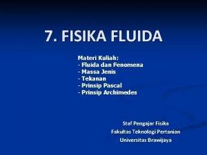 7 FISIKA FLUIDA Materi Kuliah Fluida dan Fenomena