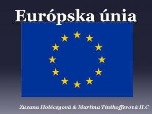 Eurpska nia Zuzana Holczyov Martina Tinthofferov II C