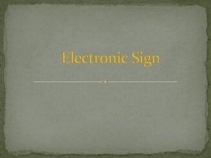 Electronic Sign Definition Electronic Signage are illuminant advertising