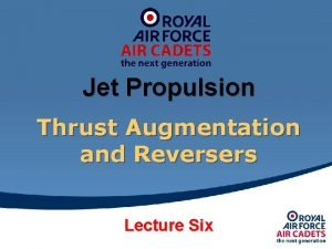 Jet Propulsion Thrust Augmentation and Reversers Lecture Six