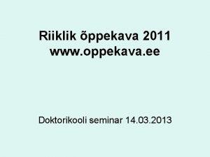 Riiklik ppekava 2011 www oppekava ee Doktorikooli seminar