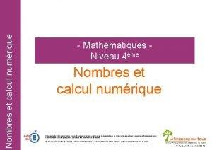 Nombres et calcul numrique Mathmatiques Niveau 4me Nombres