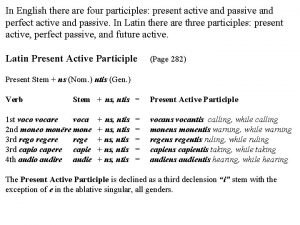 In English there are four participles present active