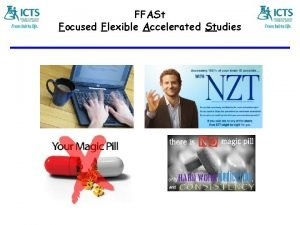 FFASt Focused Flexible Accelerated Studies FFASt Focused Flexible