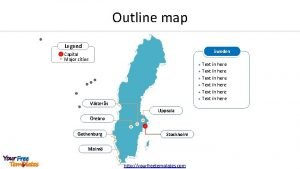 Outline map Legend Sweden Capital Major cities l