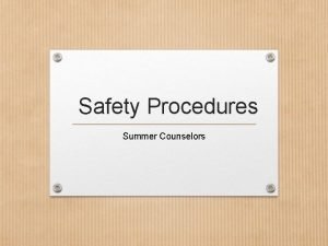 Safety Procedures Summer Counselors Emergency Preparedness Evacuate or
