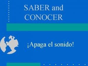 SABER and CONOCER Apaga el sonido SABER SABER
