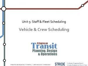 Unit 5 Staff Fleet Scheduling Vehicle Crew Scheduling