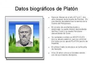 Datos biogrficos de Platn Nace en Atenas en