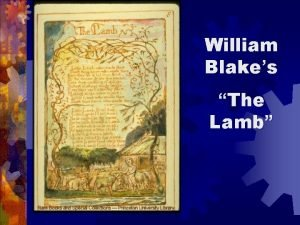 William Blakes The Lamb Little Lamb who made