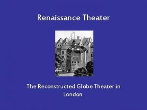 Renaissance Theater The Reconstructed Globe Theater in London