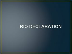 RIO DECLARATION The 1992 Rio Declaration on Environment