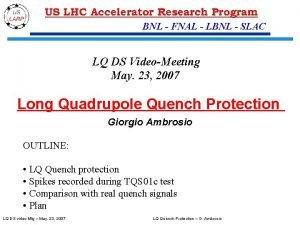 BNL FNAL LBNL SLAC LQ DS VideoMeeting May