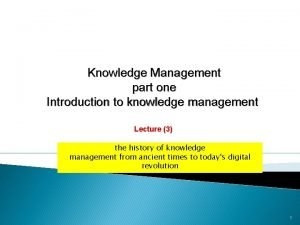 Knowledge Management part one Introduction to knowledge management
