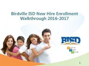 Birdville ISD New Hire Enrollment Walkthrough 2016 2017