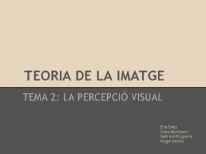 TEORIA DE LA IMATGE TEMA 2 LA PERCEPCI