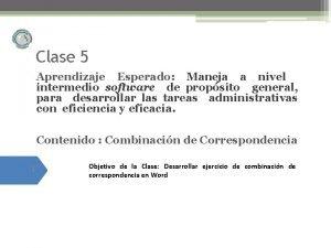 Clase 5 Aprendizaje Esperado Maneja a nivel intermedio