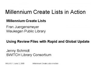Millennium Create Lists in Action Millennium Create Lists