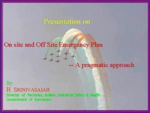 Presentation on On site and Off Site Emergency