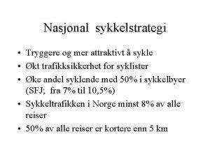 Nasjonal sykkelstrategi Tryggere og mer attraktivt sykle kt