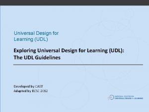 Universal Design for Learning UDL Exploring Universal Design