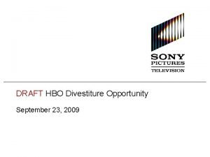 DRAFT HBO Divestiture Opportunity September 23 2009 Executive