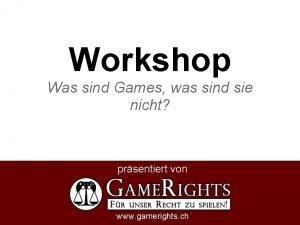 Workshop Was sind Games was sind sie nicht