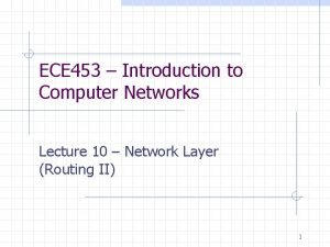 ECE 453 Introduction to Computer Networks Lecture 10