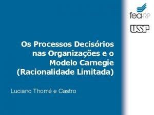 Os Processos Decisrios nas Organizaes e o Modelo