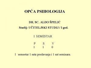 OPA PSIHOLOGIJA DR SC ALDO PELI Studij UITELJSKI