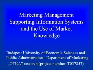 Marketing Management Supporting Information Systems and the Use