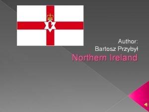 Author Bartosz Przyby Northern Ireland General Information Northern