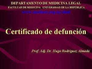 DEPARTAMENTO DE MEDICINA LEGAL FACULTAD DE MEDICINA UNIVERSIDAD