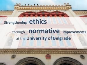 Strengthening through ethics normative improvements at the University