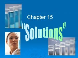 Chapter 15 Solution Definitions to Know Use Solution