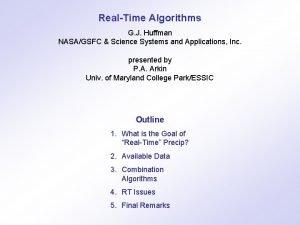 RealTime Algorithms G J Huffman NASAGSFC Science Systems